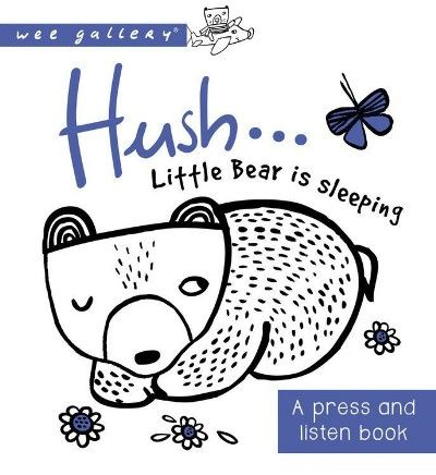 Hush! Little Bear is sleeping. - A Press and Listen Book