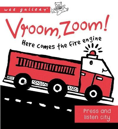 Vroom, Zoom! Here comes the fire truck! - A Press and Listen Book